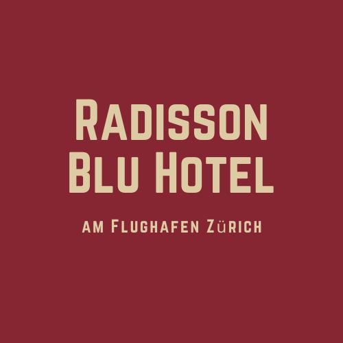 Radisson Blu Hotel am Flughafen Zürich